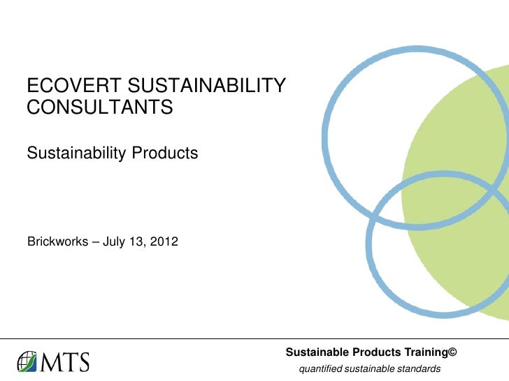 ECOVERT SUSTAINABILITYCONSULTANTSSustainability ProductsBrickworks – July 13, 2012                             Sustainable...