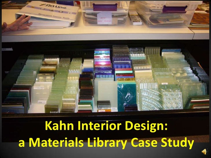 Kahn Interior Design A Materials Library Case