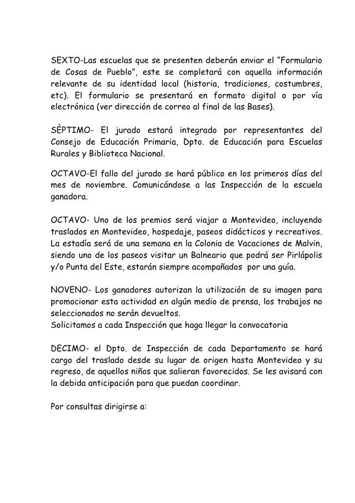 """SEXTO-Las escuelas que se presenten deberán enviar el """"Formulario de Cosas de Pueblo"""", este se completará con aquella info..."""