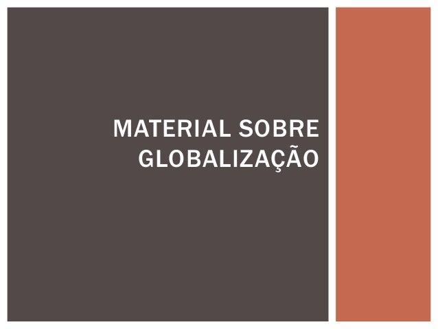 MATERIAL SOBRE GLOBALIZAÇÃO