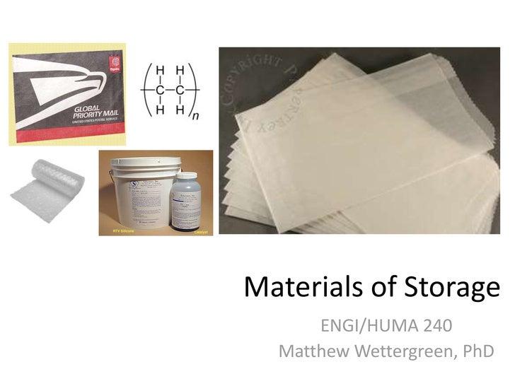 Materials of Storage<br />ENGI/HUMA 240<br />Matthew Wettergreen, PhD<br />
