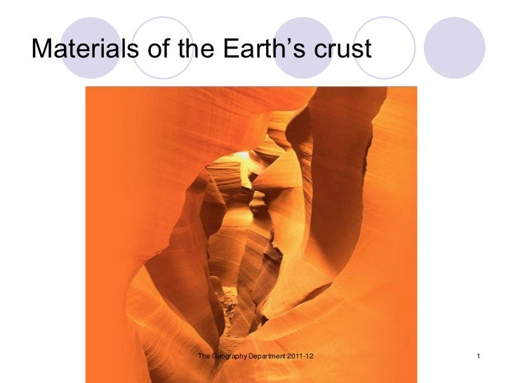 Materials of the Earth's crust              The Geography Department 2011-12   1