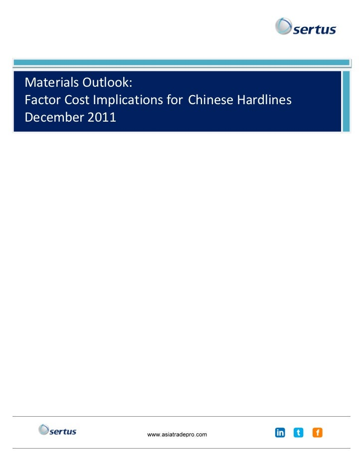 Materials Outlook:   Factor Cost Implications for Chinese Hardlines December 2011                                         ...