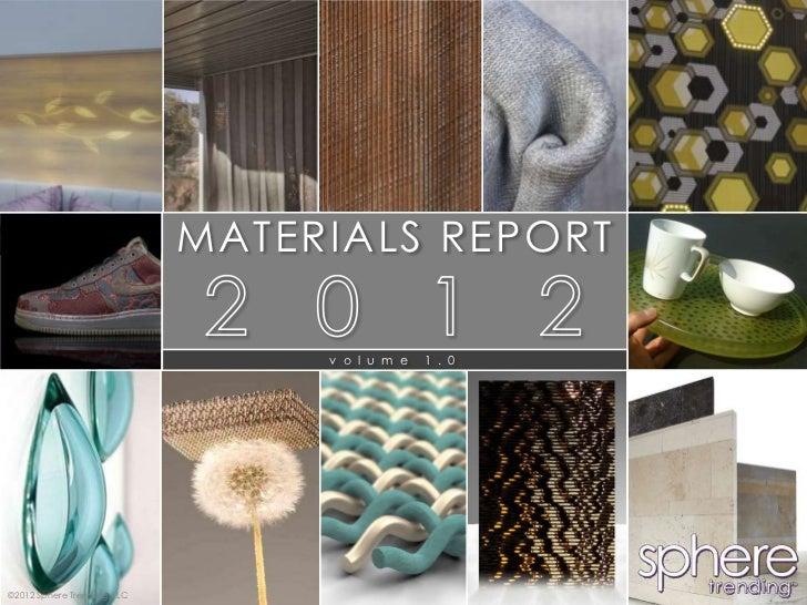 MATERIALS REPORT                                  v o l u m e   1 . 0©2012 Sphere Trending, LLC