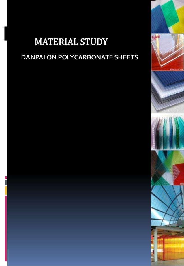 MATERIAL STUDY DANPALON POLYCARBONATE SHEETS
