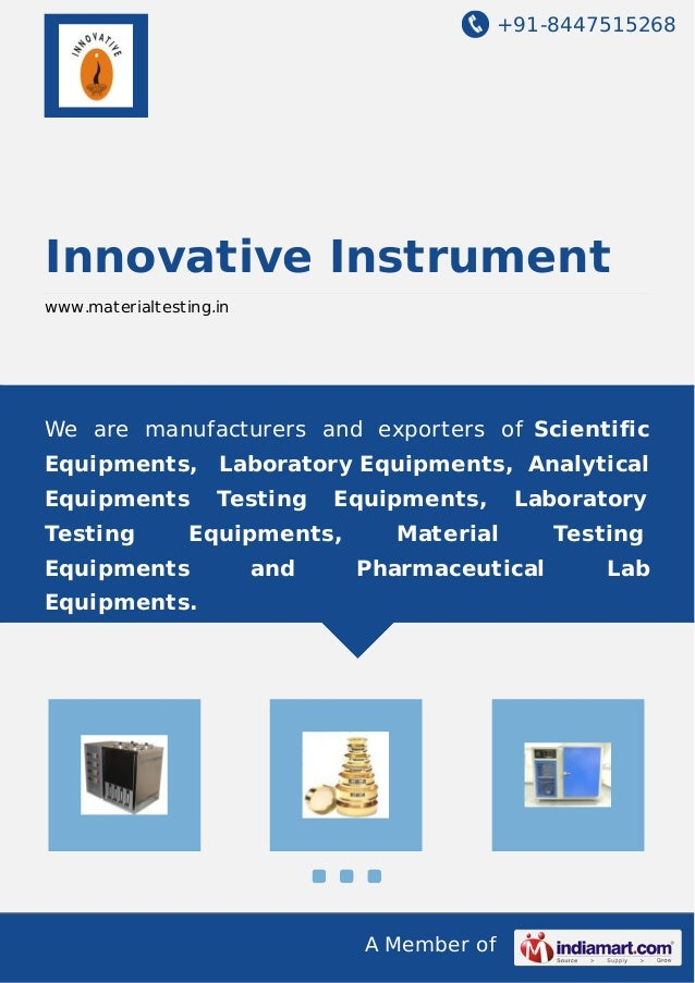 +91-8447515268 A Member of Innovative Instrument www.materialtesting.in We are manufacturers and exporters of Scientific E...