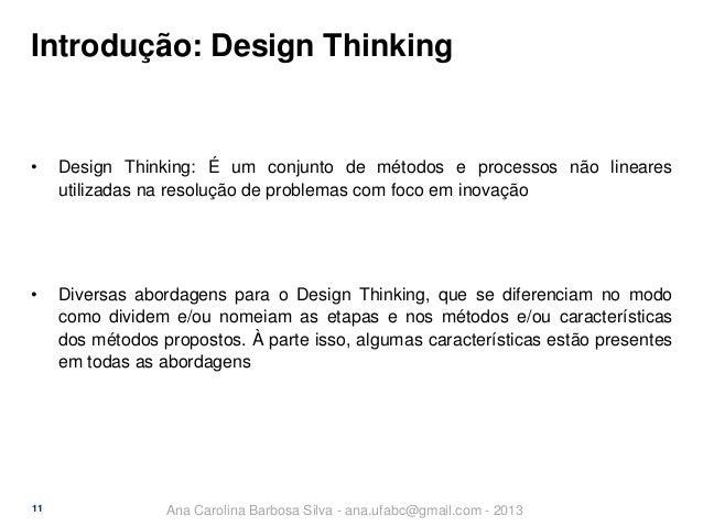 Introdução: Design Thinking  •  Design Thinking: É um conjunto de métodos e processos não lineares utilizadas na resolução...
