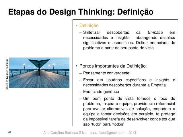 Etapas do Design Thinking: Definição • Definição  photo by Kelmon on Flickr  ‒ Sintetizar descobertas da Empatia em necess...