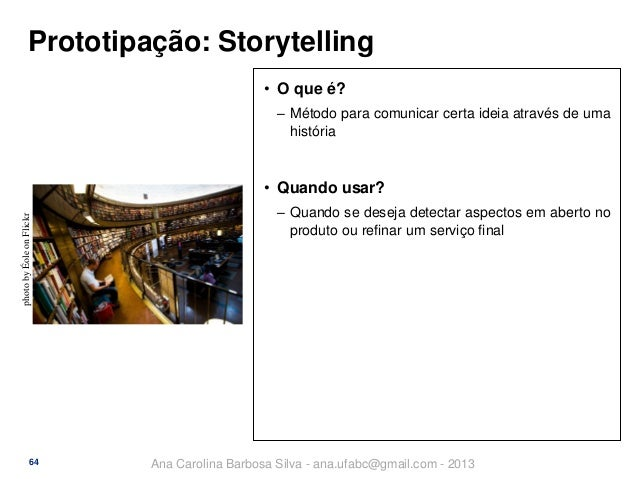 Prototipação: Storytelling • O que é? ‒ Método para comunicar certa ideia através de uma história  photo by Éole on Flickr...
