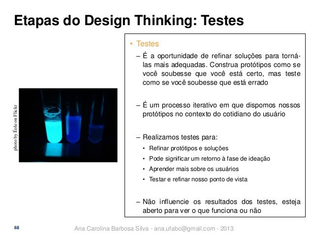 Etapas do Design Thinking: Testes • Testes  photo by Éole on Flickr  ‒ É a oportunidade de refinar soluções para tornálas ...