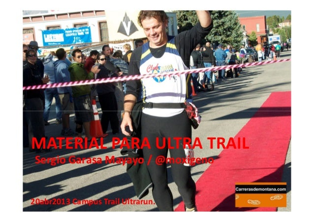 MATERIAL PARA ULTRA TRAILSergio Garasa Mayayo / @moxigeno20abr2013 Campus Trail Ultrarun.