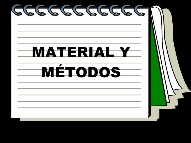 REDACCION DE UN ARTICULO CIENTIFICO:  MATERIAL Y METODOS Slide 2