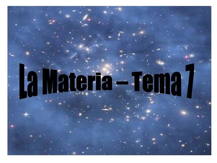La Materia – Tema 7