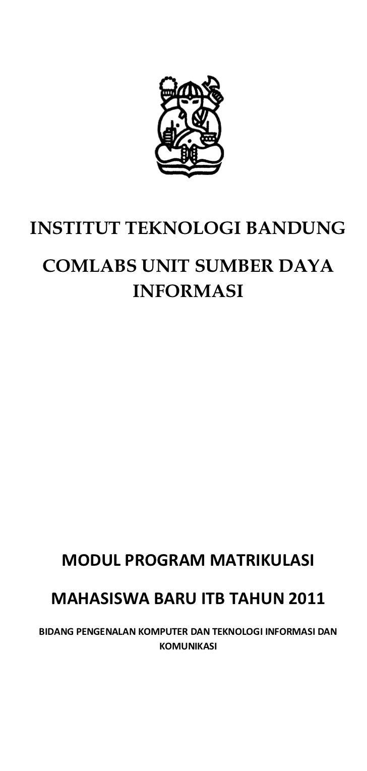 INSTITUT TEKNOLOGI BANDUNG COMLABS UNIT SUMBER DAYA        INFORMASI    MODUL PROGRAM MATRIKULASI  MAHASISWA BARU ITB TAHU...