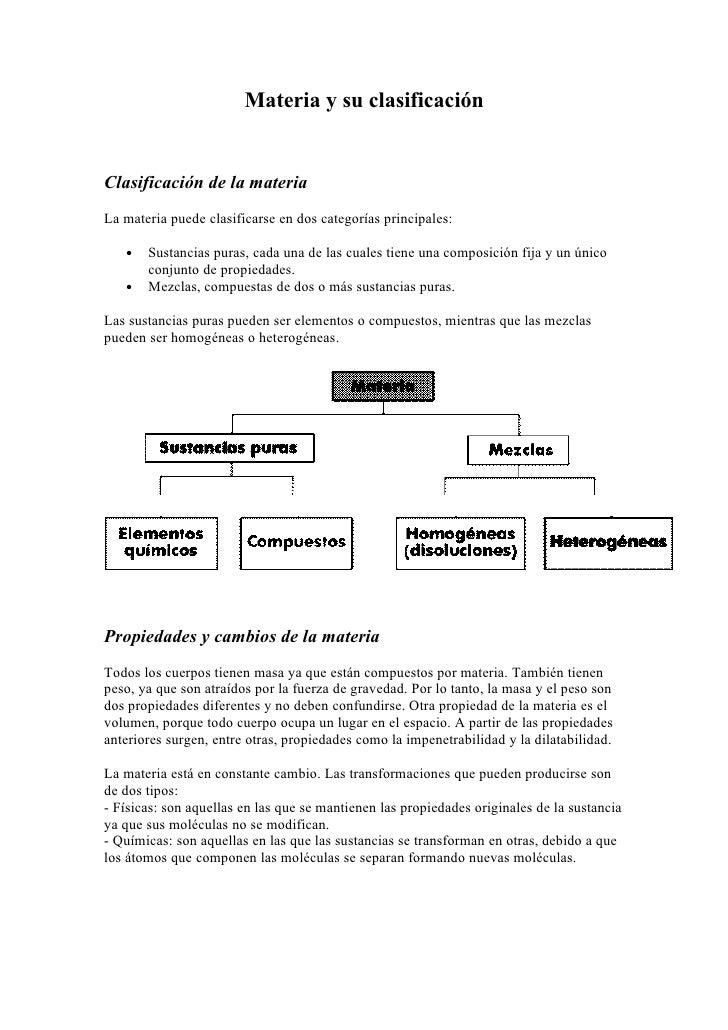 Materia y su clasificaciónClasificación de la materiaLa materia puede clasificarse en dos categorías principales:   •   Su...
