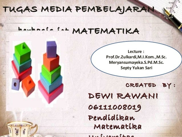 TUGAS MEDIA PEMBELAJARANTUGAS MEDIA PEMBELAJARANberbasis ict MATEMATIKAberbasis ict MATEMATIKACREATED BY :CREATED BY :DEWI...