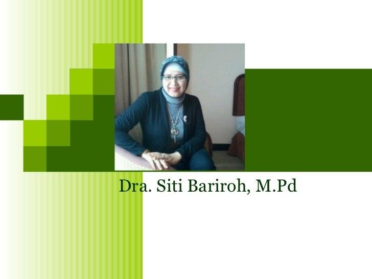 Dra. Siti Bariroh, M.Pd