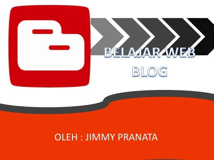 OLEH : JIMMY PRANATA