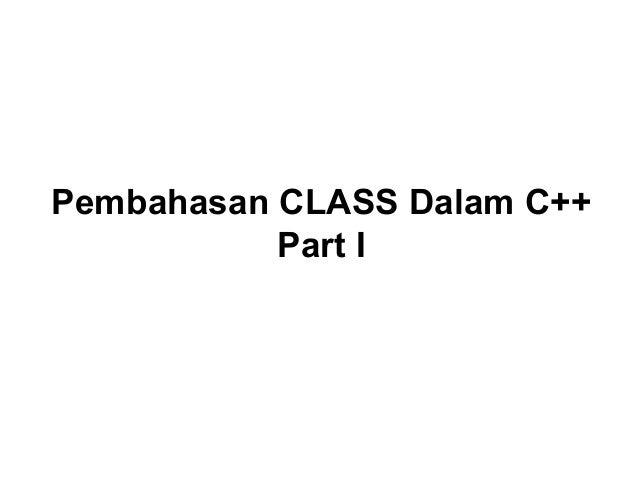Pembahasan CLASS Dalam C++Part I