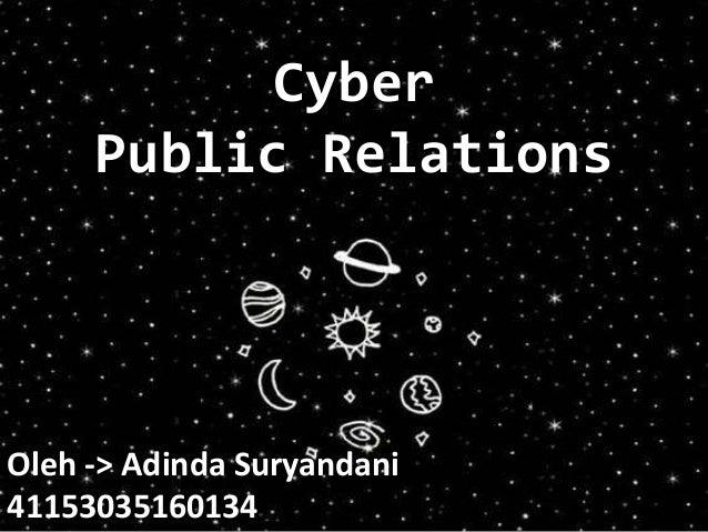 Cyber Public Relations Oleh -> Adinda Suryandani 41153035160134