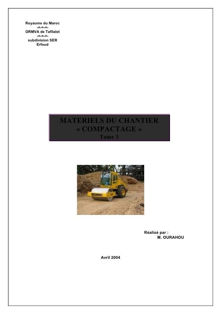 Royaume du Maroc      -=-=-=- ORMVA de Tafilalet      -=-=-=-  subdivision SER      Erfoud                      MATERIELS ...