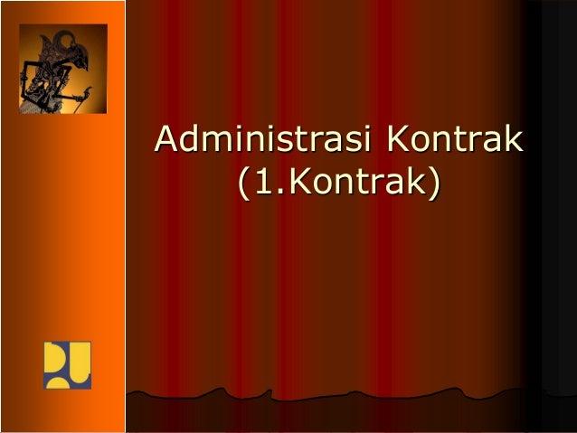 Administrasi Kontrak (1.Kontrak)