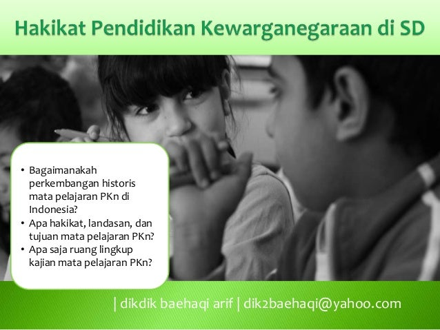 • Bagaimanakah  perkembangan historis  mata pelajaran PKn di  Indonesia?• Apa hakikat, landasan, dan  tujuan mata pelajara...