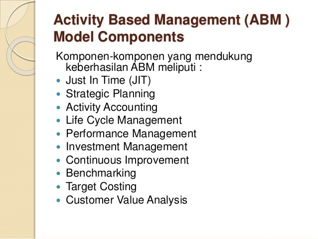 activity based management abm Abstract this paper provides a discussion of control system design choices under a system of activity based management (abm)  accounting and finance research.