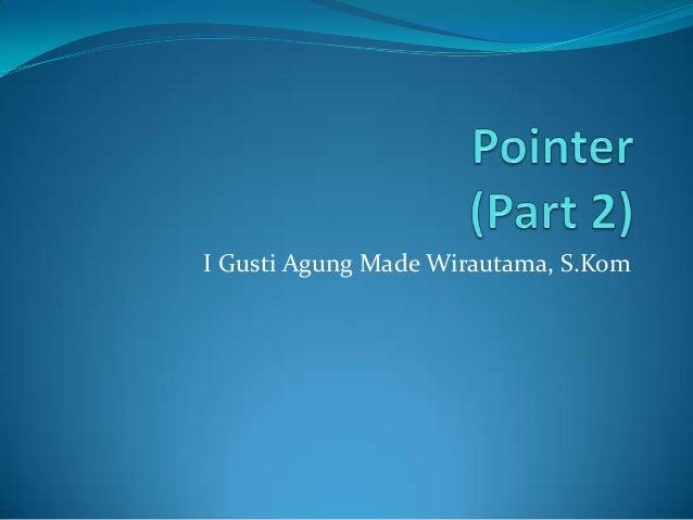 I Gusti Agung Made Wirautama, S.Kom