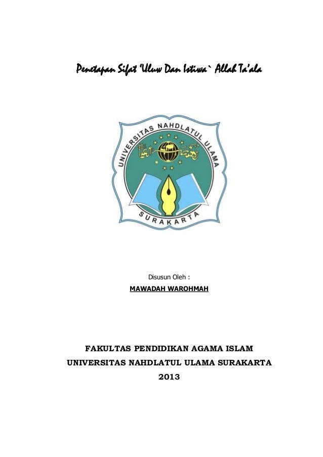 Penetapan Sifat 'Uluw Dan Istiwa` Allah Ta'ala  Disusun Oleh : MAWADAH WAROHMAH  FAKULTAS PENDIDIKAN AGAMA ISLAM UNIVERSIT...