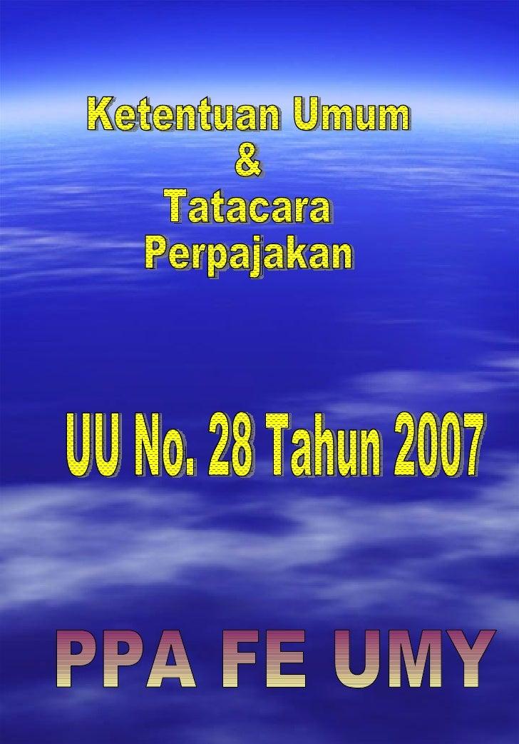 Ketentuan Umum & Tatacara Perpajakan PPA FE UMY UU No. 28 Tahun 2007