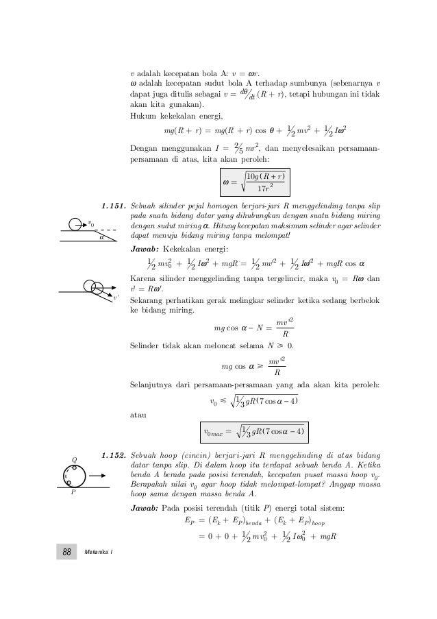 Mekanika I88 v adalah kecepatan bola A: v = ωr. ω adalah kecepatan sudut bola A terhadap sumbunya (sebenarnya v dapat juga...