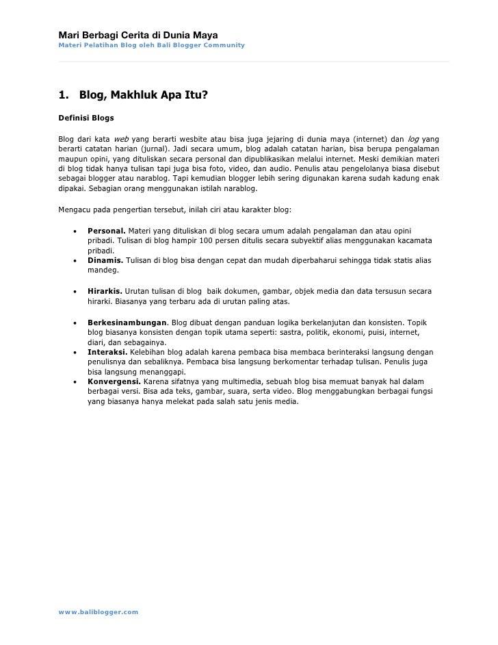 Mari Berbagi Cerita di Dunia Maya Materi Pelatihan Blog oleh Bali Blogger Community     1. Blog, Makhluk Apa Itu? Definisi...