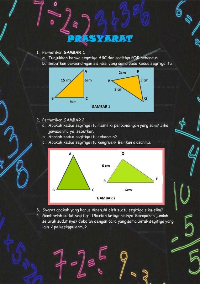 PRASYARAT1. Perhatikan GAMBAR 1a. Tunjukkan bahwa segetiga ABC dan segitiga PQR sebangun.b. Sebutkan perbandingan sisi-sis...