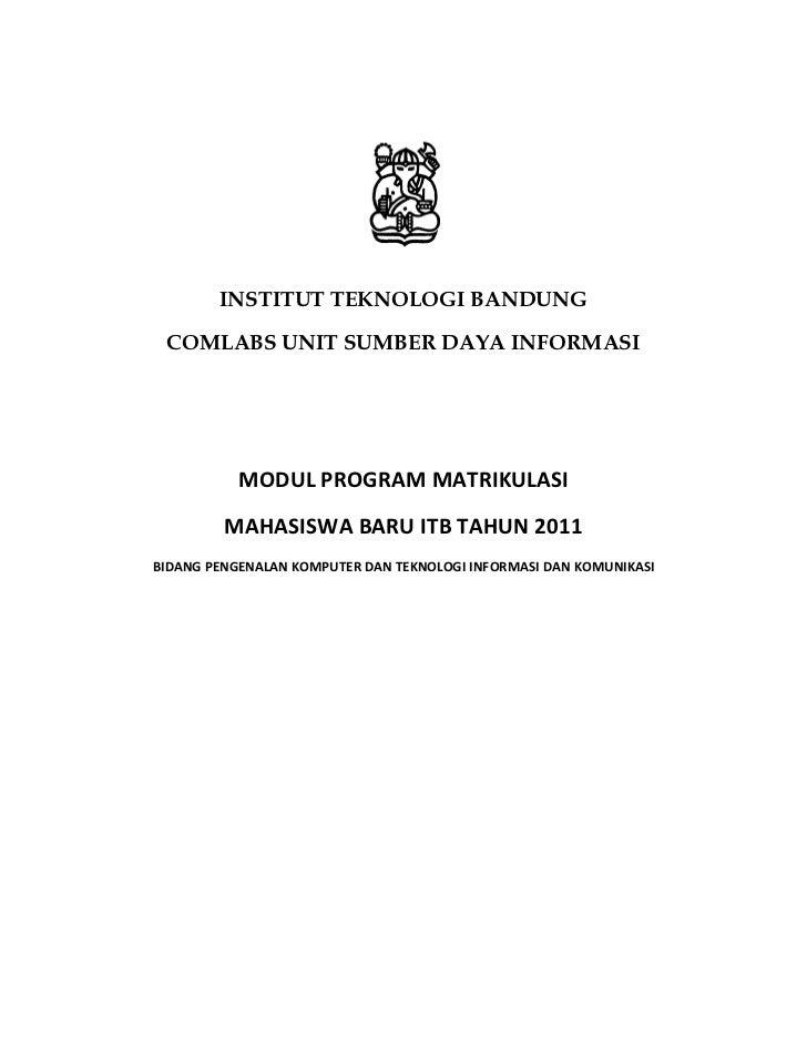 INSTITUT TEKNOLOGI BANDUNG COMLABS UNIT SUMBER DAYA INFORMASI           MODUL PROGRAM MATRIKULASI         MAHASISWA BARU I...