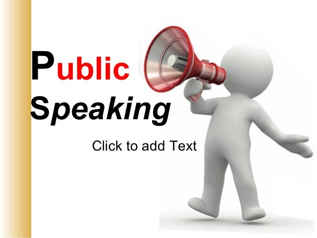 Click to add Text Public Speaking