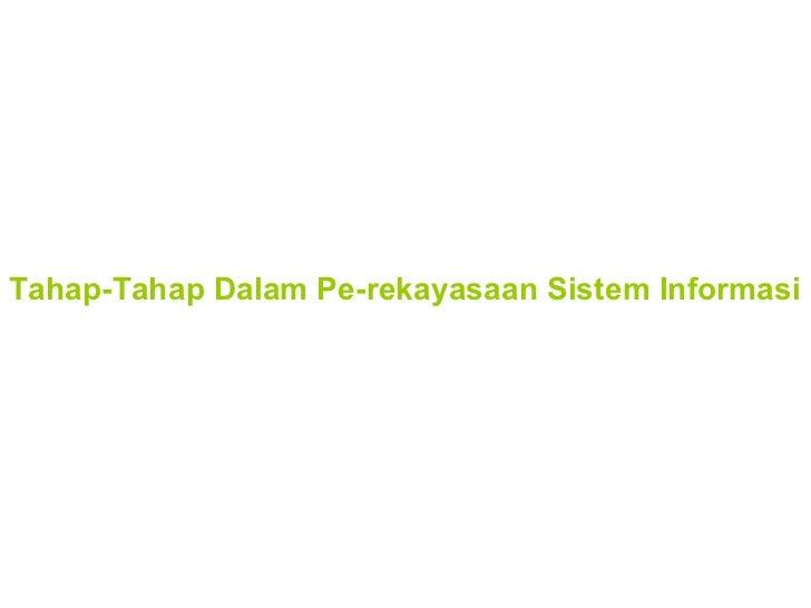 Tahap-Tahap Dalam Pe-rekayasaan Sistem Informasi