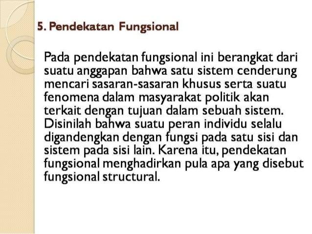 """5. I'-? 'er1ci»eI(atan FLll'Ig£'5IOi""""laI  Pada pendekatan fungsional ini berangkat dari suatu anggapan bahwa satu sistem c..."""