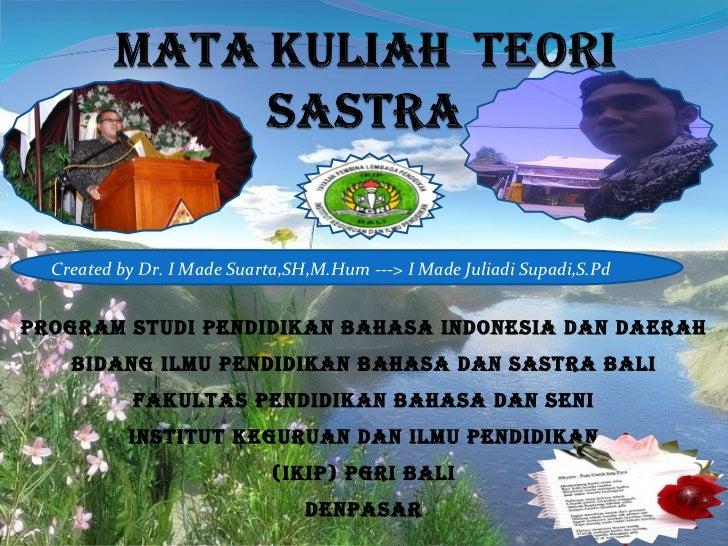 PROGRAM STUDI PENDIDIKAN BAHASA INDONESIA DAN DAERAH BIDANG ILMU PENDIDIKAN BAHASA DAN SASTRA BALI FAKULTAS PENDIDIKAN BAH...
