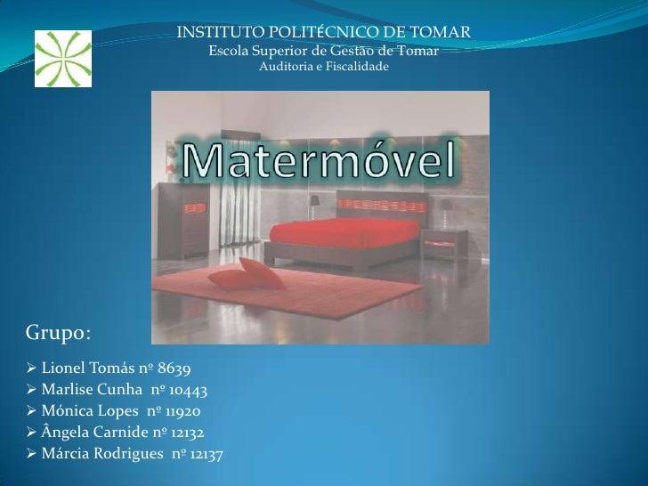INSTITUTO POLITÉCNICO DE TOMAR<br />Escola Superior de Gestão de Tomar<br />Auditoria e Fiscalidade<br />Matermóvel<br />G...