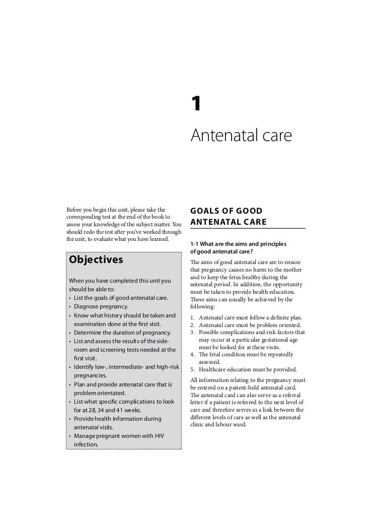 antenatal care To orient the participant to key concepts in antenatal care (anc), including the importance of focused (goal-directed) anc.