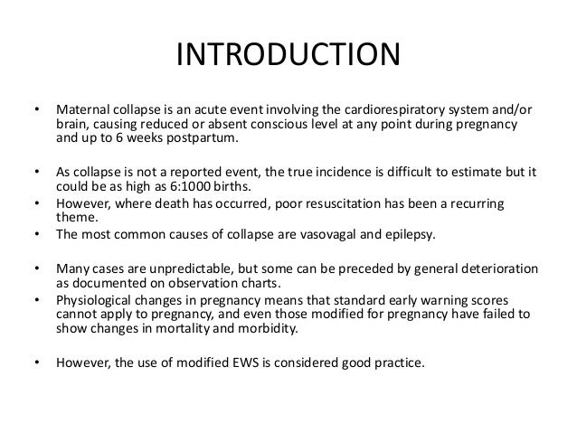 INTRODUCTION • Maternal collapse is an acute event involving the cardiorespiratory system and/or brain, causing reduced or...