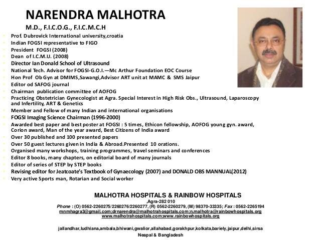 NARENDRA MALHOTRAM.D., F.I.C.O.G., F.I.C.M.C.H• Prof. Dubrovick International university,croatia• Indian FOGSI representat...