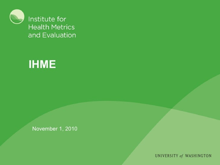 IHME November 1, 2010