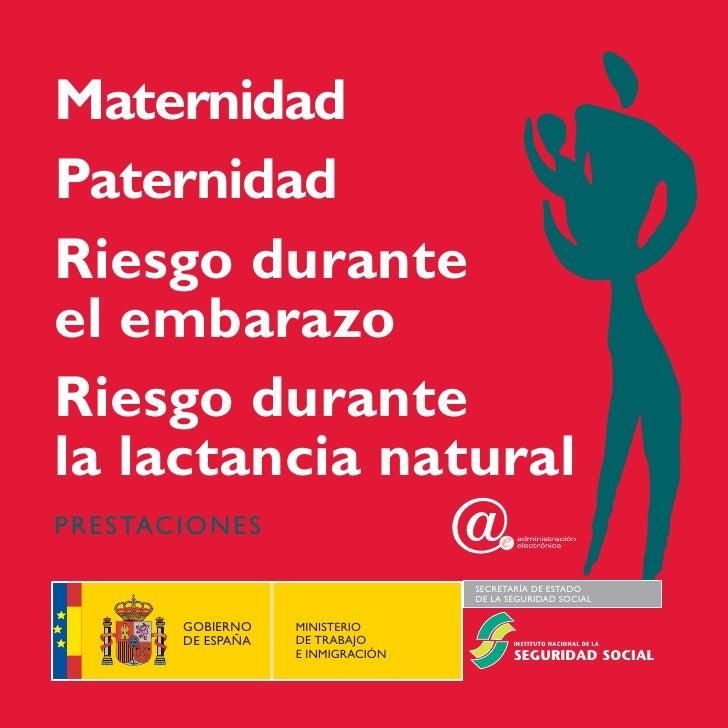 MaternidadPaternidadRiesgo duranteel embarazoRiesgo durantela lactancia naturalP R E S TAC I O N E S                      ...