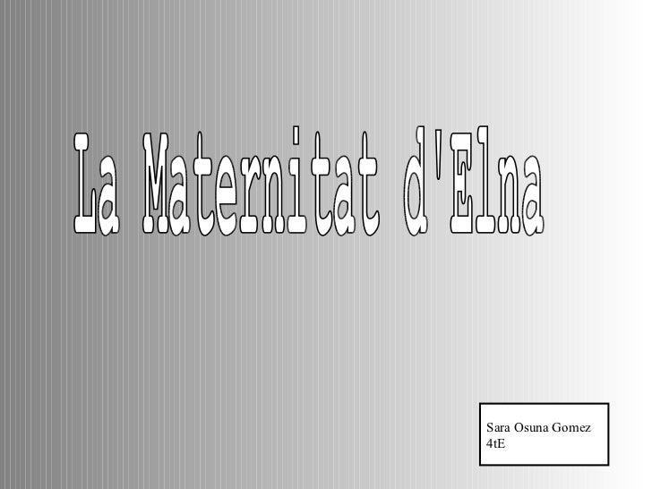 La Maternitat d'Elna Sara Osuna Gomez 4tE