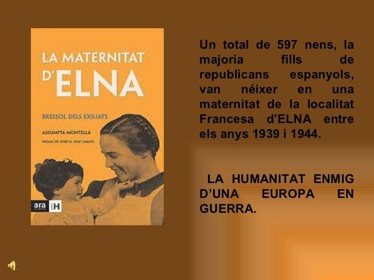 Un total de 597 nens, la majoria fills de republicans espanyols, van néixer en una maternitat de la localitat Francesa d'E...