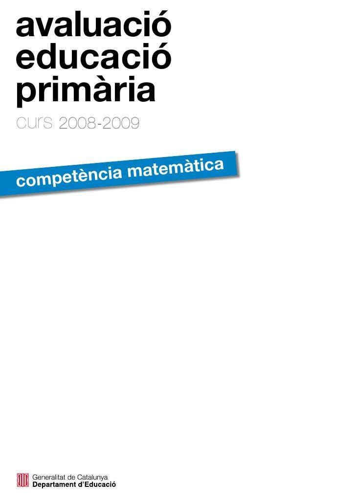 avaluació educació primària curs 2008-2009                       a           ia matemàtic competènc