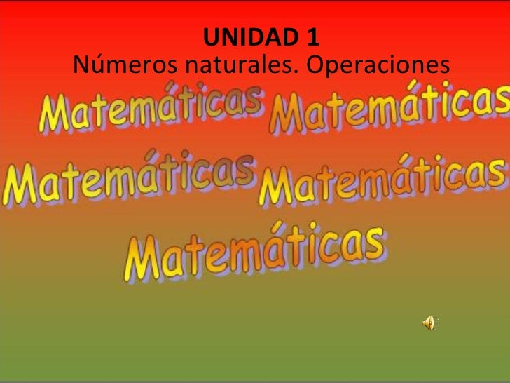 UNIDAD 1 Números naturales. Operaciones