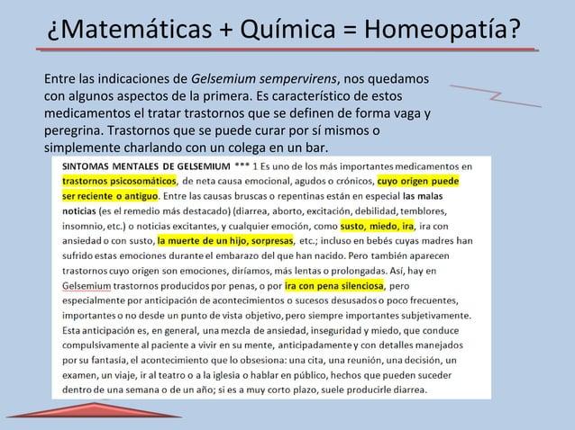 ¿Matemáticas + Química = Homeopatía? Entre las indicaciones de Gelsemium sempervirens, nos quedamos con algunos aspectos d...